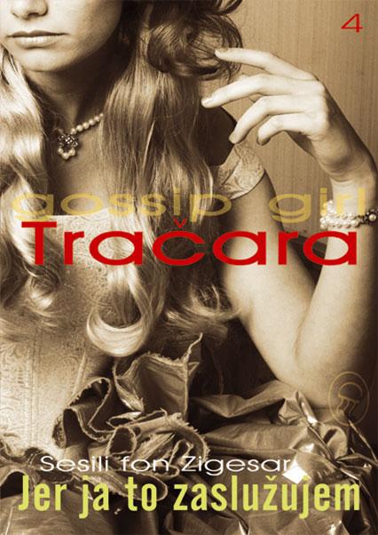 Tračara, 4. deo – Jer ja to zaslužujem
